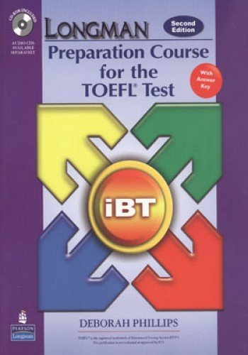 (Longman Preparation Course for the TOEFL Test: iBT Student Book with CD-ROM and Answer Key (Audio CDs required) (2nd Edition))