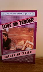 Love Me Tender (Contemporary American Fiction)