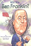Image: Who Was Ben Franklin?, by Dennis Brindell Fradin, John O'Brien, Nancy Harrison. Publisher: Grosset and Dunlap (February 18, 2002)