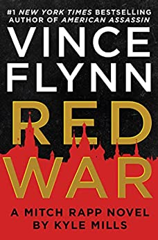 Red War (A Mitch Rapp Novel Book 15) by [Flynn, Vince, Mills, Kyle]