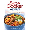 Slow Cooker Winners: 300 Easy and Satisfying Recipes