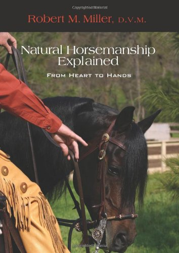 Natural Horsemanship Explained: From Heart to Hands PDF