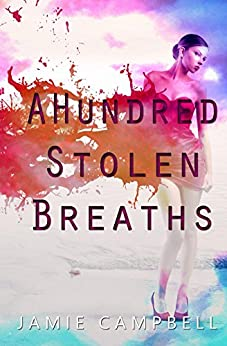 A Hundred Stolen Breaths (The Defectives Book 2) by [Campbell, Jamie]