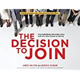 The Decision to Join: How Individuals Determine Value and Why They Choose to Belong