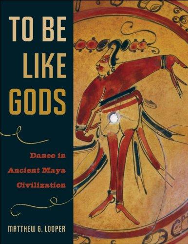 To Be Like Gods (Linda Schele Series in Maya and Pre-Columbian Studies)
