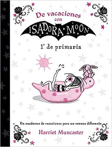 cuadernillo de vacaciones para  primaria  isadora moon