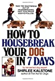 How to Housebreak Your Dog in Seven Days, Shirlee Kalstone, 0553346156