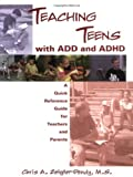 Teaching Teens with ADD and Adhd, Chris A. Zeigler Dendy, 1890627208