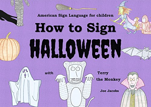 [How to Sign Halloween with Terry the Monkey (ASL edition): American Sign Language edition (How to Sign with Terry the Monkey Book] (Monkey Halloween)