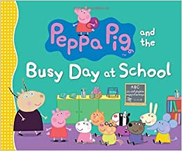 Peppa Pig and the Busy Day at School: Candlewick Press: 9780763672270