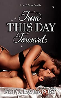 From This Day Forward: A Sex & Vows Novella by [Davenport, Fiona, Christensen, Elle, Paige, Rochelle]