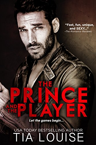The Prince & The Player (Dirty Players Book 1) by [Louise, Tia]