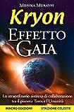 Kryon - Effetto Gaia: Lo straordinario sistema di collaborazione tra il pianeta Terra e l'Umanità (Italian Edition)