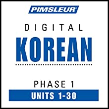 Korean Phase 1, Units 1-30: Learn to Speak and Understand Korean with Pimsleur Language Programs Speech by Pimsleur Narrated by Pimsleur