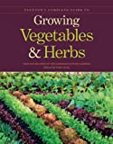 Taunton's Complete Guide to Growing Vegetables and Herbs, Fine Gardening and Kitchen Gardener Staff and Ruth Lively, 1600853366