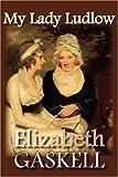 My Lady Ludlow, Elizabeth Gaskell, 1934648809