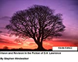 Vision and Revision in the Fiction of D.H. Lawrence: A Consideration of the Manuscript Development of Lady Chatterley's Lover (Harvard Perspectives in Literature)