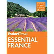 Fodor's Essential France (Full-color Travel Guide Book 1)