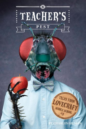 Tales from Lovecraft Middle School #3: Teacher's Pest