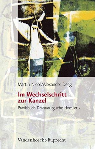 Im Wechselschritt zur Kanzel. Praxisbuch Dramaturgische Homiletik