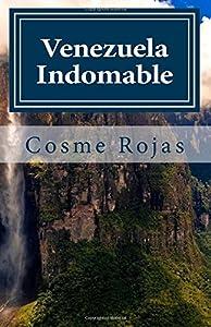 Venezuela Indomable: Tiempos Revoltosos (Spanish Edition)
