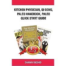 Kitchen Physician + Qi Gong + Paleo Handbook + Paleo  Quick Start Guide (Bull City Publishing Book Bundles 29)