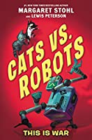 Cats vs. Robots #1: This Is War
