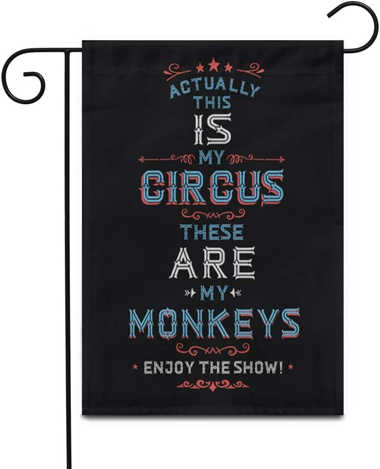 "Awowee 12""x18"" Garden Flag Actually This is My Circus These are Monkeys Enjoy Outdoor Home Decor Double Sided Yard Flags Banner for Patio Lawn"