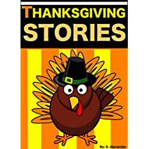 Thanksgiving Stories: Short Stories for Kids (Thanksgiving Jokes and FREE Extras Included) (HUGE Thanksgiving Story Book Collection)