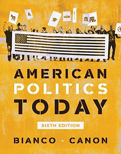 American Politics Today (Full Sixth Edition)