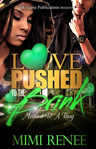 Love Pushed To The Brink: Married To A Thug