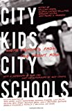 img - for City Kids, City Schools: More Reports from the Front Row book / textbook / text book