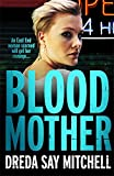 Blood Mother: Flesh and Blood Trilogy Book Two (Flesh and Blood series)