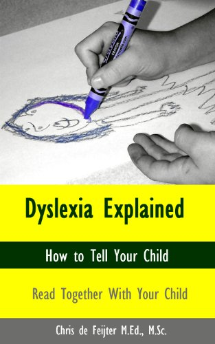 Dyslexia Explained: How to Tell your Child (Learning Disability Series Book 1)