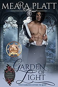 Garden of Light (Dark Gardens Series Book 2) by [Platt, Meara, Publishing, Dragonblade]