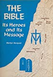 img - for The Bible, its heroes and its message book / textbook / text book