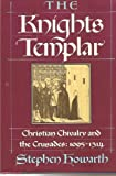 The Knights Templar, Stephen Howarth, 0689111851