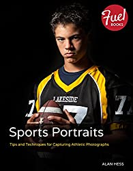Sports Portraits: Tips and Techniques for Capturing Athletic Photographs (Fuel)