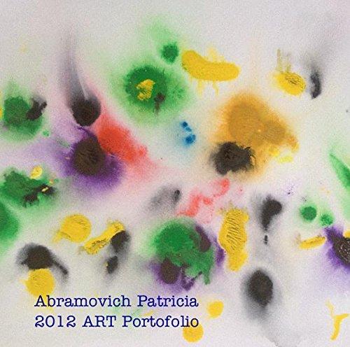 Read Online Abramovich Patricia 2012 Art Portofolio pdf