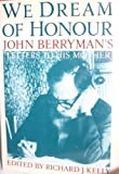 We Dream of Honour: John Berryman's Letters to His Mother