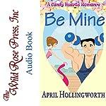 Be Mine: A Candy Hearts Romance | April Hollingworth