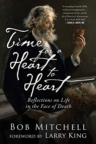 Time for a Heart to Heart: Reflections on Life in the Face of Death