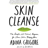 Skin Cleanse: The Simple, All-Natural Program for Clear, Calm, Happy Skin