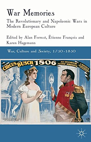 War Memories: The Revolutionary and Napoleonic Wars in Modern European Culture (War, Culture and Society, 1750-1850)