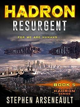 HADRON Resurgent: (Book 5) by [Arseneault, Stephen]