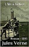 L'île à hélice ( Tome I ): ( illustré ) (French Edition)