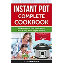 Instant Pot Cookbook 93 Healthy and Delicious Recipes, Quick & easy meals (vegetarian included)