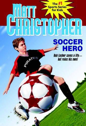 soccer-hero-matt-christopher-sports-fiction