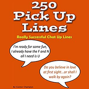250 Pick up Lines - Chat up Lines That Work Audiobook