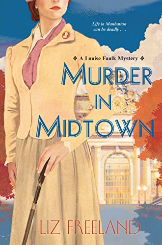 Murder in Midtown (A Louise Faulk Mystery Book 2) by [Freeland, Liz]